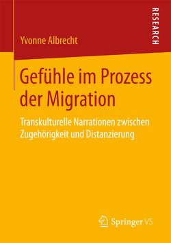 Gefühle im Prozess der Migration von Albrecht,  Yvonne