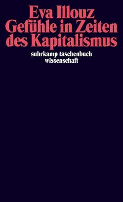 Gefühle in Zeiten des Kapitalismus von Hartmann,  Martin, Illouz,  Eva