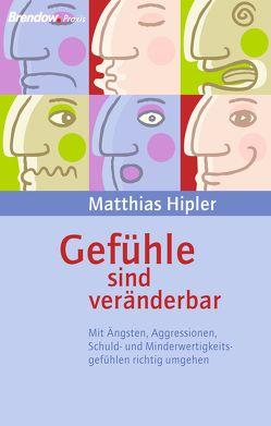 Gefühle sind veränderbar von Hipler,  Matthias