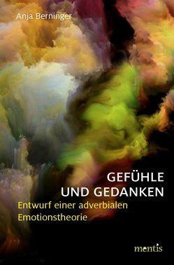 Gefühle und Gedanken von Berninger,  Anja