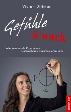 Gefühle@work von Dittmar,  Vivian
