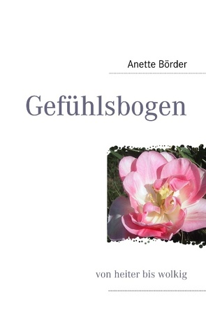 Gefühlsbogen von Börder,  Anette
