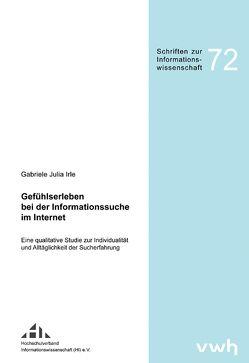 Gefühlserleben bei der Informationssuche im Internet von Gabriele Julia,  Irle