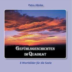 Gefühlsgeschichten im Quadrat von Jähnke,  Petra