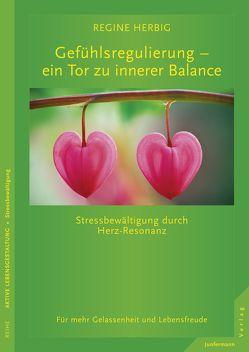 Gefühlsregulierung – ein Tor zu innerer Balance von Herbig,  Regine