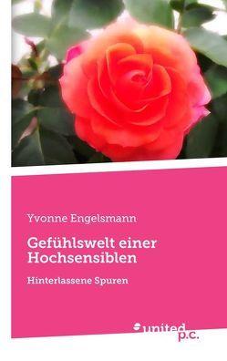Gefühlswelt einer Hochsensiblen von Engelsmann,  Yvonne