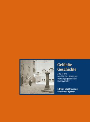 Gefühlte Geschichte von Brauchitsch,  Ernst von, Hahn,  Ines, Kirsch,  Eberhard, Knüvener,  Peter, Nentwig,  Franziska, Winkler,  Kurt