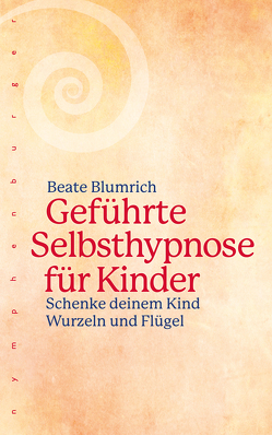 Geführte Selbsthypnose für Kinder von Blumrich,  Beate