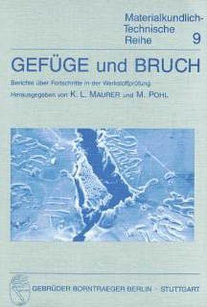 Gefüge und Bruch von Maurer,  Karl L, Pohl,  Michael