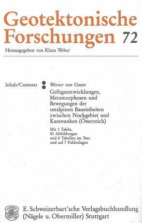 Gefügeentwicklungen, Metamorphosen und Bewegungen der ostalpinen Baueinheiten zwischen Nockgebiet und Karawanken (Österreich) von Gosen,  Werner von