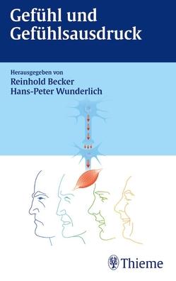 Gefühl und Gefühlsausdruck von Becker,  Reinhold, Bock,  Jörg, Braun,  Anna Katharina, Dettmar,  Peter, Wunderlich,  Hans-Peter