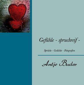 Gefühle – spruchreif – von Buder,  Antje