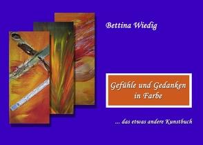 Gefühle und Gedanken in Farbe von kukmedien.de,  Kirchzell, Wiedig,  Bettina