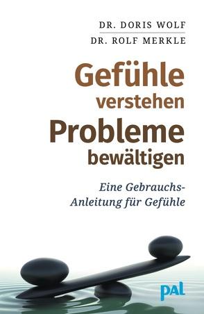 Gefühle verstehen, Probleme bewältigen von Merkle,  Rolf, Wolf,  Doris