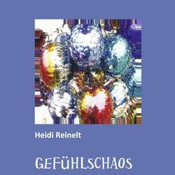 GEFÜHLSCHAOS von Reinelt,  Heidi