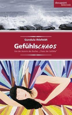 Gefühlschaos von Ihlefeldt,  Gundula
