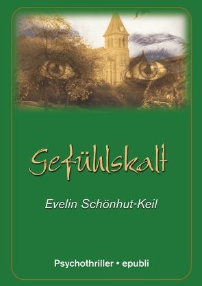 Gefühlskalt von Schönhut-Keil,  Evelin