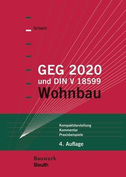 GEG 2020 und DIN V 18599 – Buch mit E-Book von Schoch,  Torsten