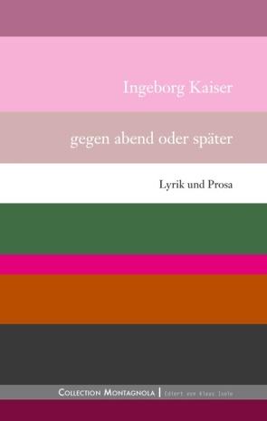 Gegen abend oder später von Kaiser,  Ingeborg