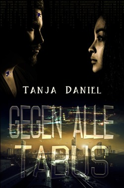 Gegen alle Tabus von Daniel,  Tanja