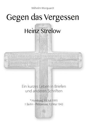 Gegen das Vergessen – Heinz Strelow von Marquardt,  Wilhelm