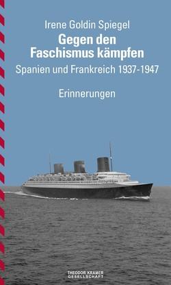 Gegen den Faschismus kämpfen von Fallenstein,  Robert, Goldin Spiegel,  Irene, Kaiser,  Konstantin