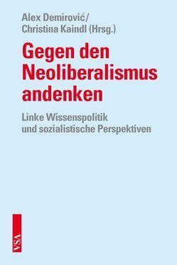 Gegen den Neoliberalismus andenken von Demirović,  Alex, Kaindl,  Christina