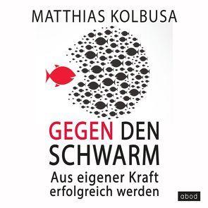Gegen den Schwarm von Andreas,  Denk, Kolbusa,  Matthias