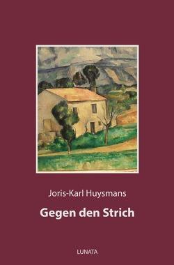 Gegen den Strich von Huysmans,  Joris-Karl