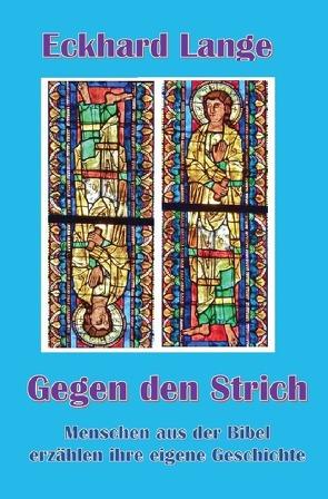 Gegen den Strich – was so noch nicht geschrieben steht von Lange,  Eckhard