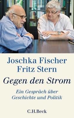 Gegen den Strom von Fischer,  Joschka, Stern,  Fritz