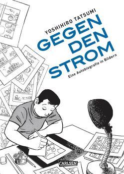 Gegen den Strom – Eine Autobiografie in Bildern von Schmitt-Weigand,  John, Tatsumi,  Yoshihiro