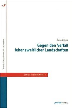 Gegen den Verfall lebensweltlicher Landschaften von Stiens,  Gerhard