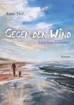 Gegen den Wind von Viel,  Anne