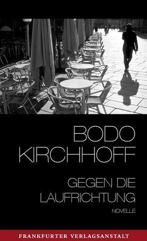 Gegen die Laufrichtung von Kirchhoff,  Bodo