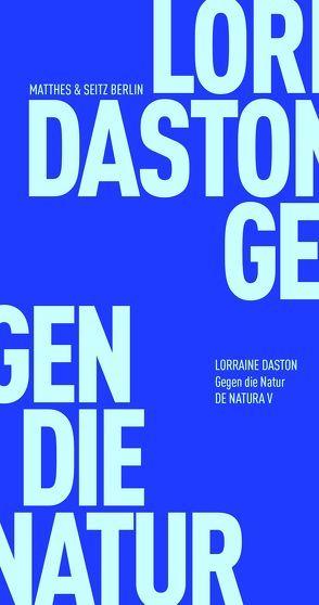 Gegen die Natur von Daston,  Lorraine, Fehrenbach,  Frank, Fischer-Barnicol,  Dora