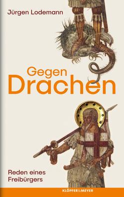 Gegen Drachen. von Lodemann,  Jürgen