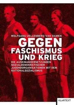 Gegen Faschismus und Krieg von Uellenberg-van Dawen,  Wolfgang