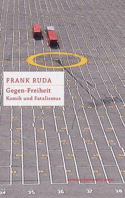 Gegen-Freiheit von Frank Ruda