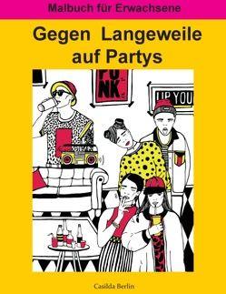 Gegen Langeweile auf Partys von Berlin,  Casilda