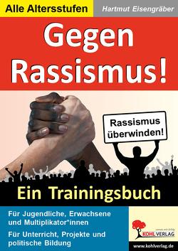 Gegen Rassismus! von Eisengräber,  Hartmut