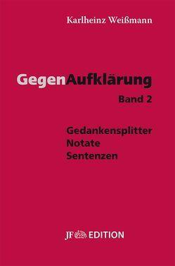 Gegenaufklärung – Band 2 von Weissmann,  Karlheinz