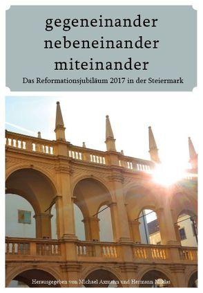 gegeneinander – nebeneinander – miteinander von Axmann,  Michael, Miklas,  Hermann
