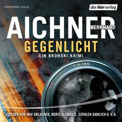 Gegenlicht von Aichner,  Bernhard, Aljinovic,  Boris, Andres,  Beate, Gawlich,  Cathlen, Lukas,  Florian