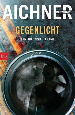 GEGENLICHT von Aichner,  Bernhard