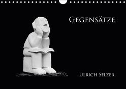 Gegensätze (Wandkalender 2019 DIN A4 quer) von Selzer,  Ulrich