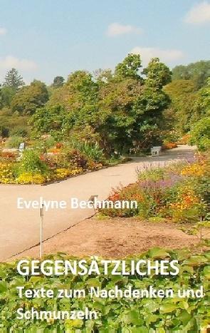 Gegensätzliches von Bechmann,  Evelyne