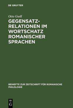 Gegensatzrelationen im Wortschatz romanischer Sprachen von Gsell,  Otto