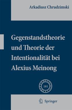Gegenstandstheorie und Theorie der Intentionalität bei Alexius Meinong von Chrudzimski,  Arkadiusz
