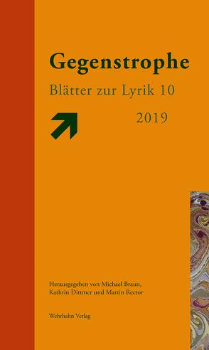 Gegenstrophe 10 – 2019 von Braun,  Michael, Dittmer,  Kathrin, Rector,  Martin
